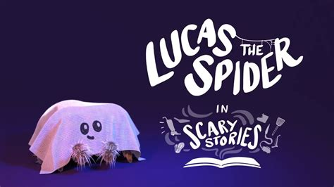 Lucas the Spider - Scary Stories - YouTube